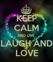 KEEP CALM AND LIVE, LAUGH AND LOVE - Personalised Poster large