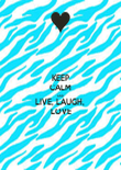 KEEP CALM AND LIVE, LAUGH,  LOVE - Personalised Poster large