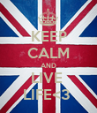 KEEP CALM AND LIVE  LIFE<3  - Personalised Poster large