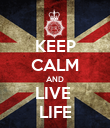 KEEP CALM AND LIVE  LIFE - Personalised Poster large