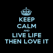 KEEP CALM AND LIVE LIFE THEN LOVE IT - Personalised Poster large