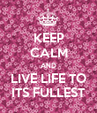 KEEP CALM AND LIVE LIFE TO ITS FULLEST - Personalised Poster large