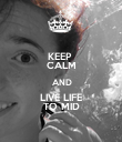 KEEP  CALM  AND LIVE LIFE TO MID - Personalised Poster large