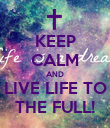 KEEP CALM AND LIVE LIFE TO THE FULL! - Personalised Poster large