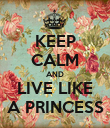 KEEP CALM AND LIVE LIKE A PRINCESS - Personalised Poster large