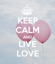 KEEP CALM AND LIVE LOVE - Personalised Poster large