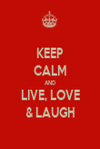 KEEP CALM AND LIVE, LOVE & LAUGH - Personalised Poster large