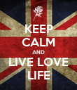 KEEP CALM AND LIVE LOVE LIFE - Personalised Poster large