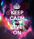 KEEP CALM AND LIVE ON - Personalised Poster large