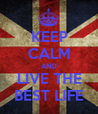 KEEP CALM AND LIVE THE BEST LIFE - Personalised Poster large