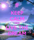 KEEP CALM AND LIVE THE DREAM - Personalised Poster large