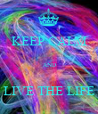 KEEP CALM  AND  LIVE THE LIFE - Personalised Poster large