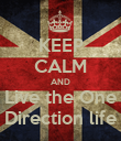KEEP CALM AND Live the One Direction life - Personalised Poster large
