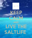 KEEP CALM AND LIVE THE SALTLIFE  - Personalised Poster small
