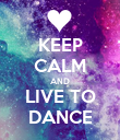KEEP CALM AND LIVE TO DANCE - Personalised Poster large