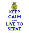 KEEP CALM AND LIVE TO SERVE - Personalised Poster large