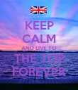 KEEP CALM AND LIVE TO THE TOP FOREVER - Personalised Poster large