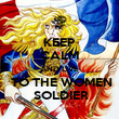 KEEP CALM AND LIVE  TO THE WOMEN  SOLDIER - Personalised Poster large
