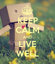 KEEP CALM AND LIVE WELL - Personalised Poster large
