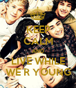 KEEP CALM AND LIVE WHILE WE R YOUNG - Personalised Poster large