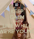 KEEP CALM AND LIVE WHILE WE'RE YOUNG - Personalised Poster large