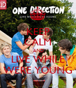 KEEP CALM AND LIVE WHILE WERE YOUNG - Personalised Poster large