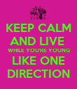 KEEP CALM AND LIVE  WHILE YOU'RE YOUNG LIKE ONE DIRECTION - Personalised Poster large