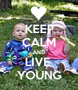 KEEP CALM AND LIVE  YOUNG - Personalised Poster large