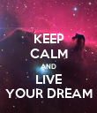 KEEP CALM AND LIVE YOUR DREAM - Personalised Poster large