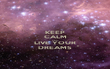 KEEP CALM AND LIVE YOUR DREAMS - Personalised Poster large