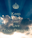 Keep Calm AND Live Your Dreams! - Personalised Poster large