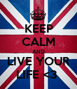 KEEP CALM AND LIVE YOUR LIFE <3  - Personalised Poster large