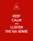 KEEP CALM AND LLISTEN THE 6th SENSE - Personalised Poster large