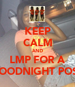 KEEP CALM AND LMP FOR A GOODNIGHT POST - Personalised Poster large