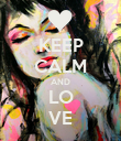KEEP CALM AND LO VE - Personalised Poster large