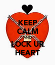 KEEP CALM AND LOCK UR HEART - Personalised Poster large