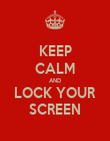 KEEP CALM AND LOCK YOUR SCREEN - Personalised Poster large