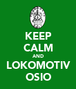 KEEP CALM AND LOKOMOTIV OSIO - Personalised Large Wall Decal