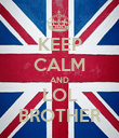 KEEP CALM AND LOL BROTHER - Personalised Poster large