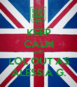 KEEP CALM AND LOL OUT AS ALESSIA G. - Personalised Poster large