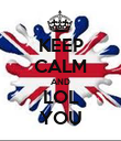 KEEP CALM AND LOL YOU - Personalised Poster large