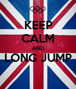 KEEP CALM AND LONG JUMP  - Personalised Poster large