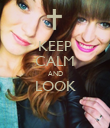 KEEP CALM AND LOOK  - Personalised Poster large