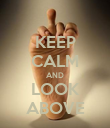 KEEP CALM AND LOOK ABOVE - Personalised Poster large
