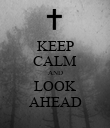 KEEP CALM AND LOOK AHEAD - Personalised Poster small