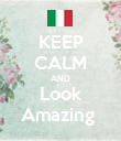 KEEP CALM AND Look Amazing  - Personalised Poster large