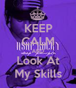 KEEP CALM AND Look At My Skills - Personalised Poster large