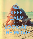 KEEP CALM AND LOOK AT  THE MOVIE - Personalised Poster large