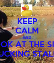 KEEP CALM AND LOOK AT THE SIZE OF THAT FUCKING STALLION DUCK - Personalised Poster large