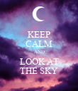 KEEP CALM AND LOOK AT THE SKY - Personalised Poster large